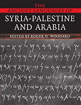 The Ancient Languages of Syria-Palestine and Arabia (English Edition) por [Roger D. Woodard]