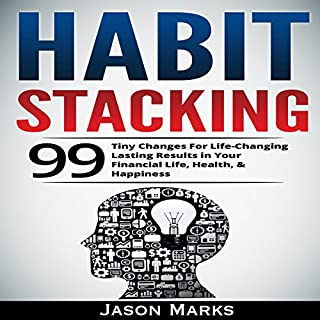 Habit Stacking: 99 Tiny Changes for Life-Changing Lasting Results in Your Financial Life, Health, & Happiness cover art
