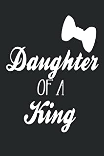fathers day gifts from daughter: Funny Personalized Notebook for Dads; DAUGHTER OF A KING: fathers day notebook ... notebo...