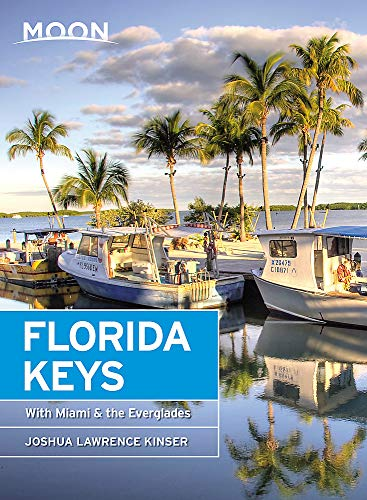 Moon Florida Keys: With Miami & the Everglades (Travel Guide)