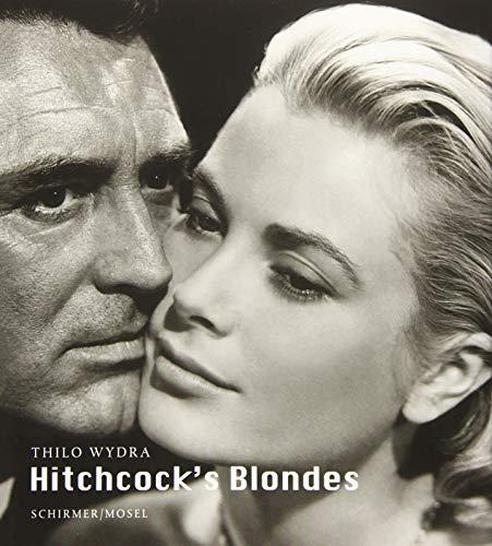 Hitchcock's Blondes: Erfindung eines Frauentyps. 83 Photographien aus 19 Filmen
