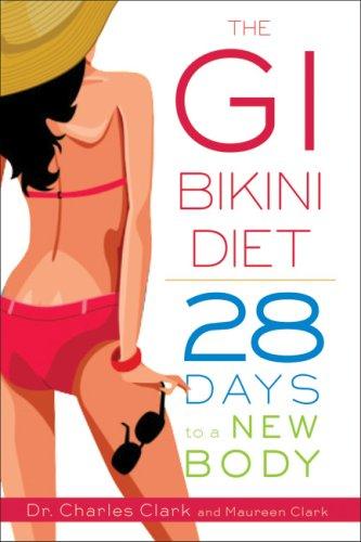 The GI Bikini Diet: 28 Days to a New Body