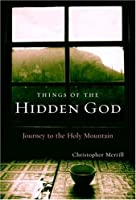 Things of the Hidden God: Journey to the Holy Mountain