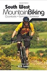 South West Mountain Biking - Quantocks, Exmoor, Dartmoor Paperback