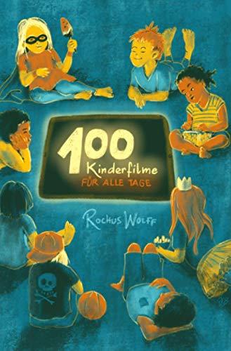 100 Kinderfilme für alle Tage: Sofort greifbare Streaming-Tipps für jedes Alter