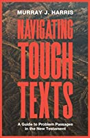 Navigating Tough Texts: A Guide to Problem Passages in the New Testament