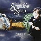 Present: The Very Best of Steeleye Span von Steeleye Span