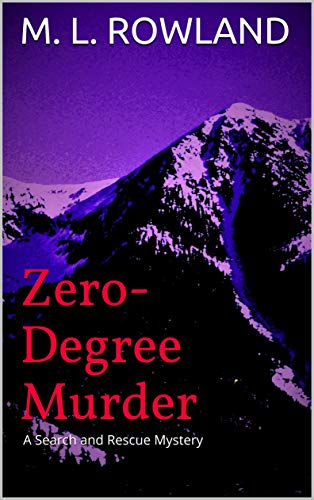 Zero Degree Murder: A Search and Rescue Mystery (Search and Rescue