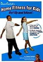 Duane Carlisle's Home Fitness for Kids: Get Up & Move!