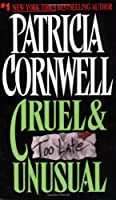 Cruel and Unusual (Kay Scarpetta)