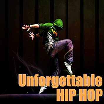 Unforgettable Hip Hop