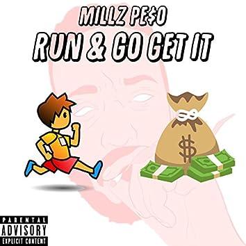 Run & Go Get It