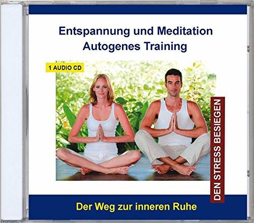Autogenes Training CD - Entspannung und Meditation Autogenes Training Stressbewältigung - Stress abbauen und bewältigen mit Entspannungsübungen - für Kinder und Erwachsene