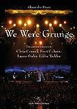 We Were Grunge: In cammino con Chris Cornell, Kurt Cobain, Layne Staley, Eddie Vedder
