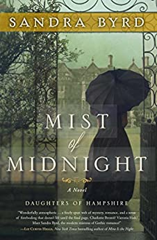 Mist of Midnight: A Novel (The Daughters of Hampshire Book 1) by [Sandra Byrd]