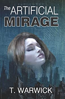 The Artificial Mirage by [T. Warwick]