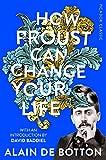 How Proust Can Change Your Life (Picador Classic, Band 85) - Alain de Botton