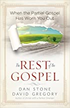 The Rest of the Gospel: When the Partial Gospel Has Worn You Out Paperback – April 1, 2014