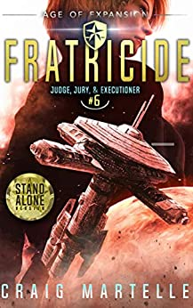 Fratricide: A Space Opera Adventure Legal Thriller (Judge, Jury, & Executioner Book 6) by [Craig Martelle, Michael Anderle]