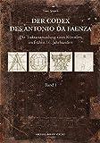Der Codex des Antonio da Faenza: Die Traktatsammlung eines Künstlers im frühen 16. Jahrhundert - Timo Strauch