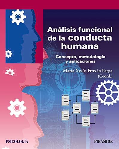 Análisis funcional de la conducta humana: Concepto, metodología y aplicaciones (Psicología) (Span