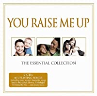 You Raise Me Up-Essential Collection