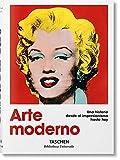 Arte moderno. Una historia desde el impresionismo hasta hoy (Bibliotheca Universalis)
