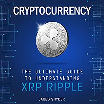 Cryptocurrency  The Ultimate Guide to Understanding XRP Ripple