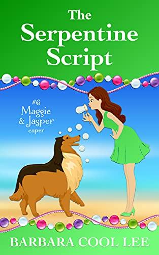 The Serpentine Script (A Maggie & Jasper Caper Book 6) by [Barbara Cool Lee]