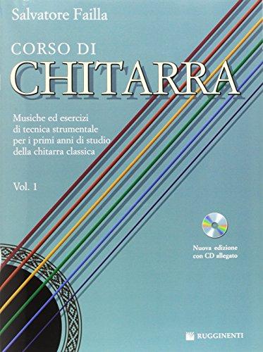 Corso di chitarra. Musiche ed esercizi di tecnica strumentale per i primi anni di studio della chitarra classica. Con CD Audio: 1