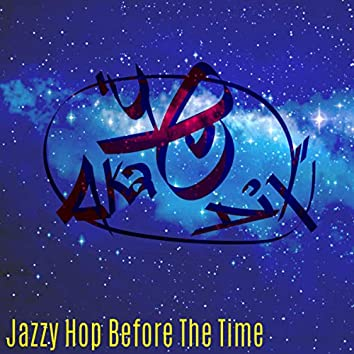 Jazzy Hop Before The Time