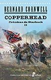 Copperhead. Las crónicas de Starbuck II (Narrativas Históricas)
