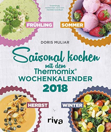 Saisonal kochen mit dem Thermomix®: Wochenkalender 2018