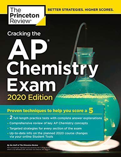Cracking the AP Chemistry Exam, 2020 Edition: Practice Tests & Proven Techniques to Help You Score a