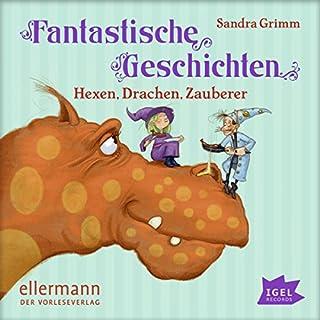 Fantastische Geschichten     Hexen, Drachen, Zauberer              Autor:                                                                                                                                 Sandra Grimm                               Sprecher:                                                                                                                                 Robert Missler                      Spieldauer: 1 Std. und 18 Min.     1 Bewertung     Gesamt 5,0