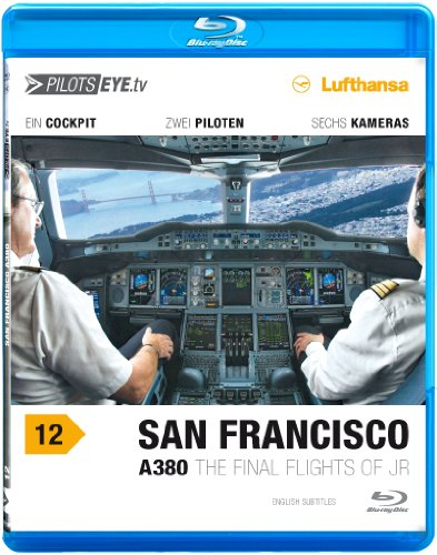 PilotsEYE.tv | A380 SAN FRANCISCO |:| Blu-ray Disc® |:| Flightdeck LUFTHANSA | A380 | The final flights of JR | Bonus: Toulouse Simulator