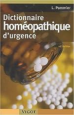 Dictionnaire homéopathique d'urgence. 16e édition de Louis Pommier