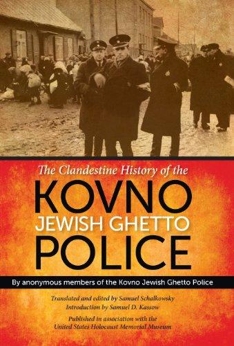 The Clandestine History of the Kovno Jewish Ghetto Police (English Edition)
