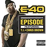 Episode [Explicit] [feat. T.I. & Chris Brown]