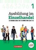 Ausbildung im Einzelhandel - Neubearbeitung - Allgemeine Ausgabe: 1. Ausbildungsjahr - Fachkunde mit Webcode - Christian Fritz