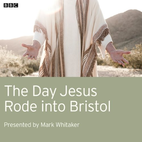 The Day Jesus Rode into Bristol audiobook cover art