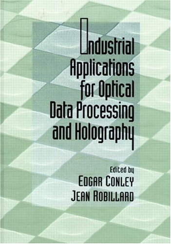 Compare Textbook Prices for Industrial Applications for Optical Data Processing and Holography 1 Edition ISBN 9780849301391 by Conley, Edgar,Robillard, Jean