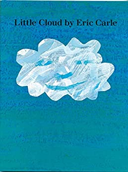 Little Cloud by [Eric Carle]
