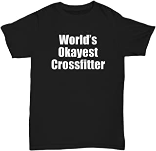 Worlds Okayest Crossfitter Shirt - Crossfit Tshirs Tee - Gift Ideas For Crossfitters World Funny Gifts Men Women Female