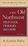 Image of The Old Northwest, Pioneer Period 1815-1840
