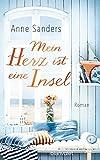 Anne Sanders: Mein Herz ist eine Insel
