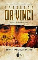 Leonardo Da Vinci; Bastan Sona Bir Hayat