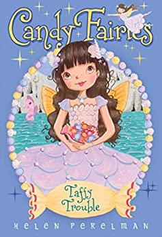 Taffy Trouble (Candy Fairies Book 16) by [Helen Perelman, Erica-Jane Waters]