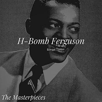 H-Bomb Ferguson Sings - The Masterpieces