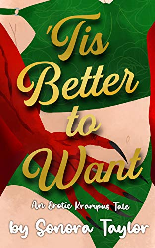 'Tis Better to Want: An Erotic Krampus Tale by [Sonora Taylor]